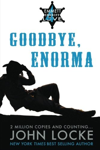 Read Online Goodbye, Enorma (an Emmett Love Western) (Volume 4) pdf epub