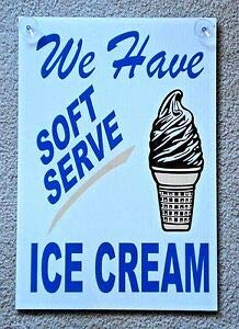 KARPP We Have Soft Serve ICE Cream Coroplast Window Sign with Suction Cups 12x18 Business, Nostalgic, Retro, Vintage and Funny Signs