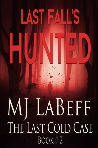 Last Fall's Hunted: The Last Cold Case Book #2 (Volume 2)