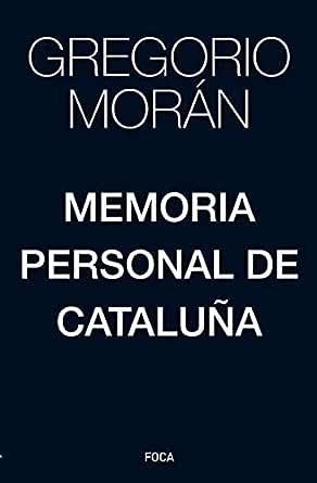 Memoria personal de Cataluña (Investigación nº 171) eBook: Morán, Gregorio: Amazon.es: Tienda Kindle