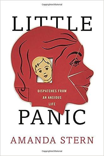 dc2f86e17e86d Little Panic: Dispatches from an Anxious Life: Amanda Stern ...