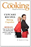 Cupcake Recipes, M. Smith and R. King, 1470124009
