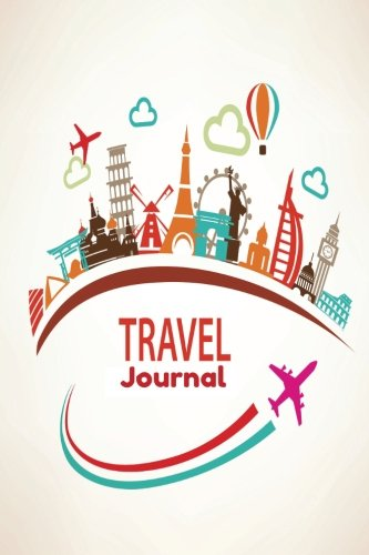 Travel Journal: Travellers Notebook log To Write In, Books Planner, Adventures, Memories Keepsake, Luggage Checklist and More, travelers Gift For Men, ... Paperback (Travel Essentials) (Volume 10) ebook