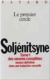 Oeuvres complètes, tome 1 : Le Premier Cercle par Alexandre Soljenitsyne