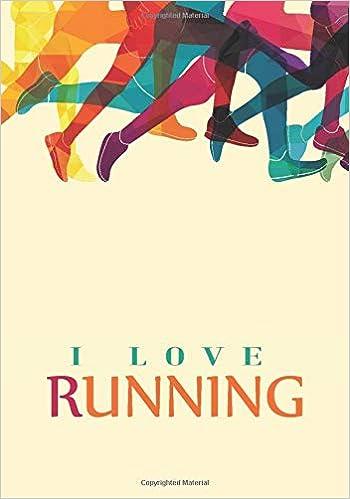 I Love Running - Runners Training Journal/Log: An Undated 12 Week ...