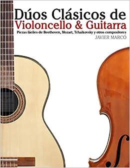 Dúos Clásicos de Violoncello & Guitarra: Piezas fáciles de ...