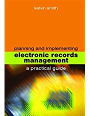 Planning and Implementing Electronic Records Management: A Practical Guide