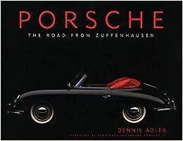 Amazon.fr - Porsche: The Road from Zuffenhausen - Dennis Adler ... on exotic porsche, martini porsche, silver porsche, joe rogan porsche, best porsche, steve mcqueen's porsche,