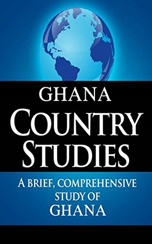 GHANA Country Studies: A brief, comprehensive study of Ghana