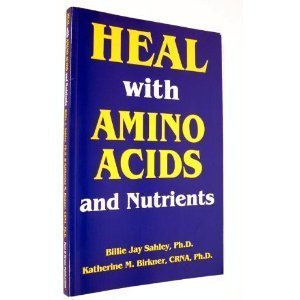 Heal With Amino Acids and Nutrients: Survive Stress, Pain, Anxiety, Depression Without Drugs, What to Use and - Diets Amino Acid