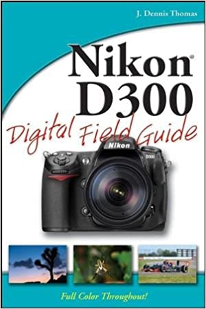 nikon d700 digital field guide thomas j dennis