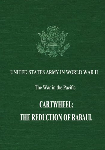 Cartwheel: The Reduction of Rabaul (United States Army in World War II: The War in the Pacific)