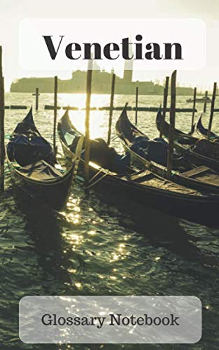 Venetian Glossary Notebook: an aid to help expand your vocabulary when learning a new language (Italian Language Training)