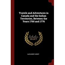 Travels and Adventures in Canada and the Indian Territories, Between the Years 1760 and 1776