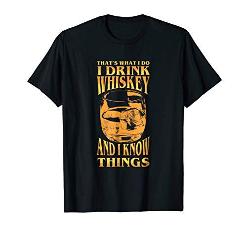 I drink Whiskey and I know Things TShirt Drinking Gift Tee (Malt Single Cask)