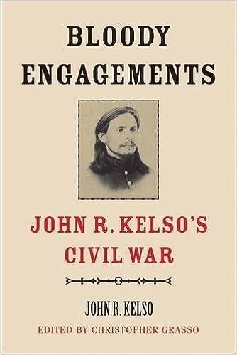 Bloody Engagements: John R. Kelso's Civil War