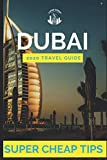 Super Cheap Dubai - Travel Guide 2020: How to enjoy a $1,000 trip to Dubai for $220