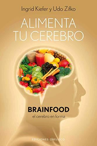 Libro : Alimenta tu cerebro-Brainfood (Alimentacion neuro...