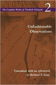 Book Unfashionable Observations: Volume 2 (The Complete Works of Friedrich Nietzsche) by Friedrich Nietzsche (1998-12-01)