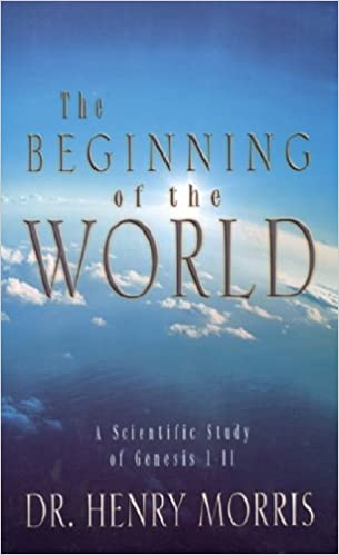 Book The Beginning of the World: A Scientific Study of Genesis 1-11