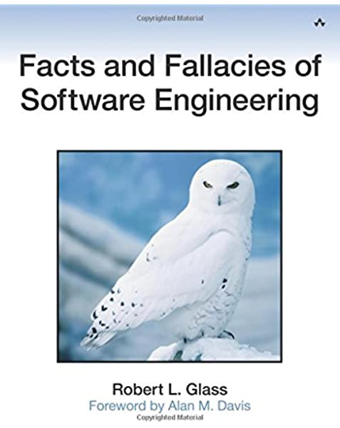 Facts And Fallacies Of Software Engineering Agile Software Development Glass Robert L Glass 9780321117427 Amazon Com Books