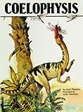 Coelophysis : Dinosaurs Series