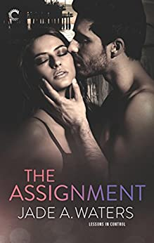 The Assignment (Lessons in Control) by [Waters, Jade A.]
