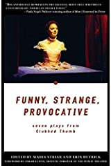 Funny, Strange, Provocative: Seven Plays from Clubbed Thumb Paperback