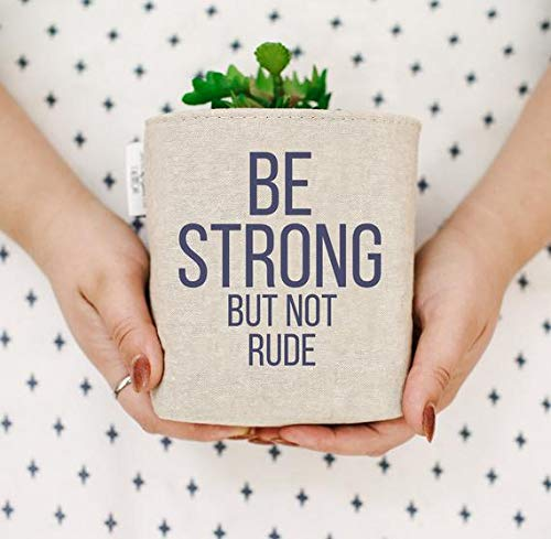 Be Strong, But Not Rude. Linen Storage Bin. Balance Series. Kids Bedroom Decor. Wisdom Sign For The Home. Choose Linen & Text Colors.