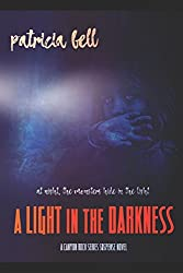 A Light in the Darkness: A Canyon Rock Series