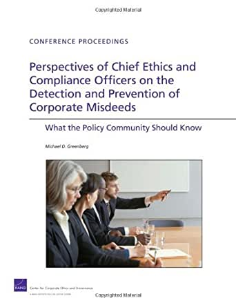 Perspectives of chief ethics and compliance officers on the detection and prevention - Corporate compliance officer ...