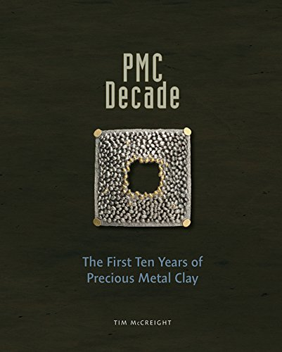 PMC Decade: The First Ten Years of Precious Metal Clay
