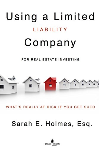 Using A Limited Liability Company (LLC) For Real Estate Investments: What's Really At Risk When You Get Sued