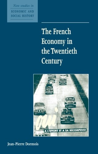 The French Economy in the Twentieth Century (New Studies in Economic and Social History)