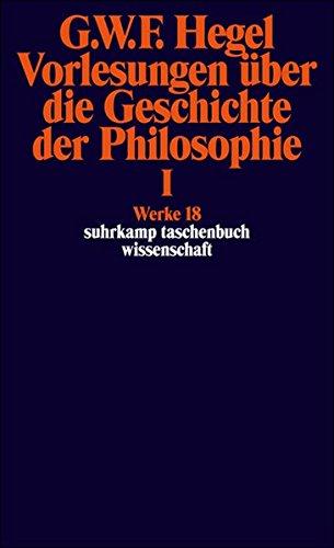 Werke in 20 Bänden mit Registerband: 18: Vorlesungen über die Geschichte der Philosophie I (suhrkamp taschenbuch wissenschaft)