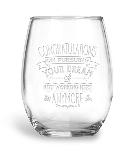 (BadBananas Congratulations on Pursuing Your Dream Of Not Working Here Anymore - 21 oz Engraved Stemless Wine Glass w Etched Coaster - Funny Going Away, Goodbye Retirement Gifts For)