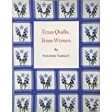 Texas Quilts, Texas Women, Suzanne Yabsley, 089096212X