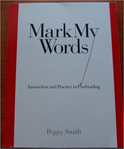Mark My Words Instruction And Practice In Proofreading Smith Peggy 9780935012231 Amazon Com Books