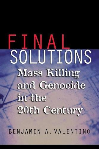 Final Solutions: Mass Killing and Genocide in the 20th Century