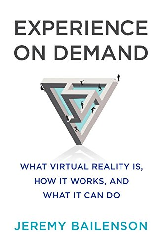 Experience on Demand: What Virtual Reality Is, How It Works, and What It Can Do cover