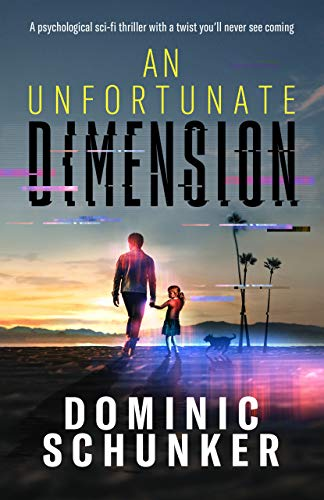 An Unfortunate Dimension by [Schunker, Dominic]