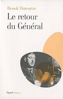 Le retour du Général : roman, Duteurtre, Benoît