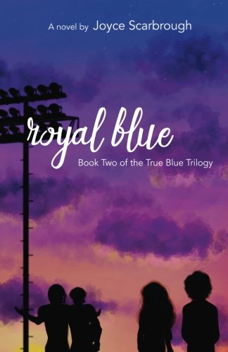 Royal Blue: True Blue Trilogy Book Two (Volume 2)