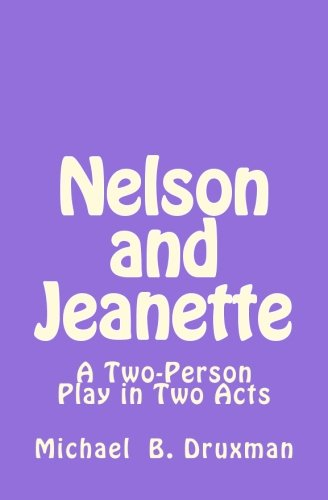 Nelson and Jeanette: A Two-Person Play in Two Acts