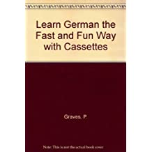Learn German the Fast and Fun Way with Cassettes