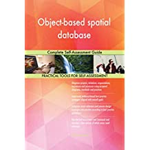 Object-based spatial database Complete Self-Assessment Guide