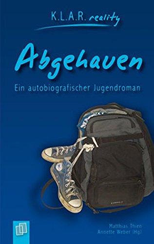 Abgehauen - Ein autobiografischer Jugendroman K.L.A.R. reality - Taschenbuch