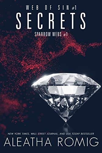 Secrets: Web of Sin One (Sparrow Webs Book 1) by [Romig, Aleatha]