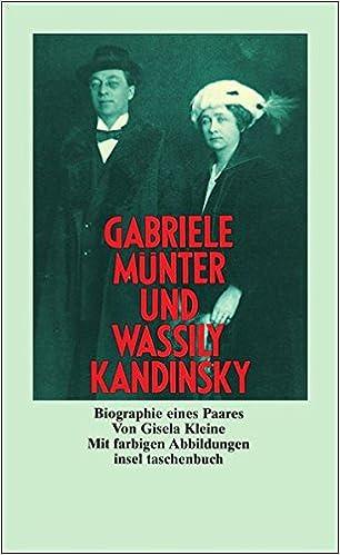 gabriele mnter und wassily kandinsky biographie eines paares amazonde gisela kleine bcher - Wassily Kandinsky Lebenslauf