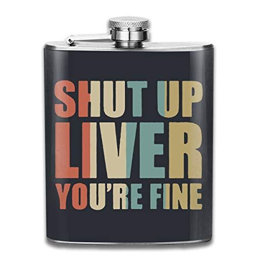 - Stainless Steel Hip Flask, 7 OZ Vintage Shut Up Liver You're Fine Pocket Bottle For Drinking Liquor Whiskey